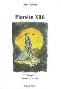 Planète XB6 - AliceDestrem