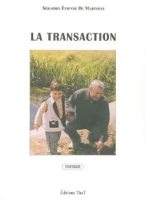 La transaction - Séraphin Etienne deMarinhas