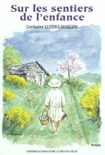 Sur les sentiers de l'enfance - GermaineLlodra-Marcon