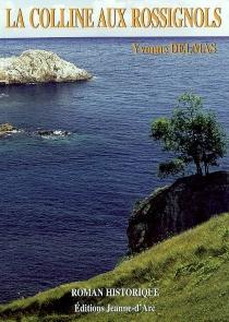 La colline aux rossignols - YvonneDelmas