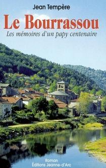 Le Bourrassou : les mémoires d'un papy centenaire : roman - JeanTempère