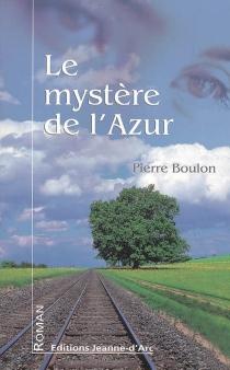 Le mystère de l'azur - PierreBoulon
