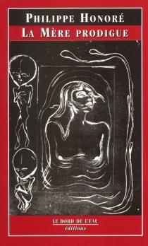 La mère prodigue - PhilippeHonoré