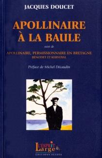 Apollinaire à la Baule| Suivi de Apollinaire, permissionnaire en Bretagne (Bénodet, Kervoyal) - JacquesDoucet