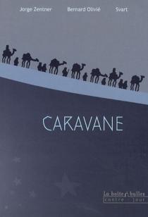 Caravane - BernardOlivié