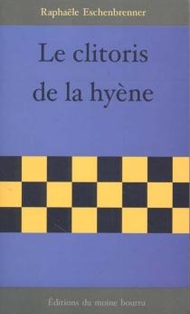Le clitoris de la hyène - RaphaëleEschenbrenner
