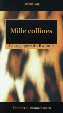 Mille collines : la saga gore du Rwanda - PascalGuy