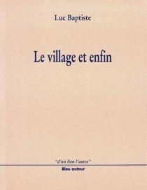 Le village et enfin - LucBaptiste