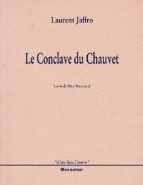 Le conclave du Chauvet - LaurentJaffro