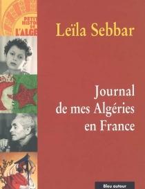 Journal de mes Algéries en France - LeïlaSebbar