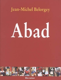 Abad - Jean-Michel Belorgey