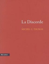 La discorde : récit - Michel C.Thomas