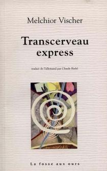 Transcerveau express - MelchiorVischer