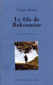 Le fils de Bakounine - SergioAtzeni