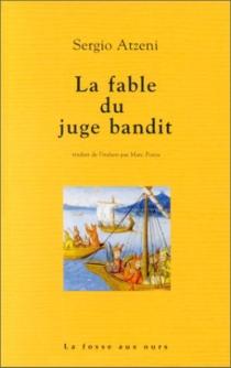 La fable du juge bandit - SergioAtzeni