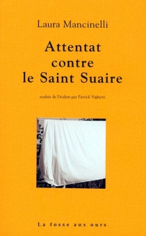 Attentat contre le Saint Suaire - LauraMancinelli