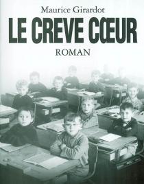 Le Crève-coeur - MauriceGirardot