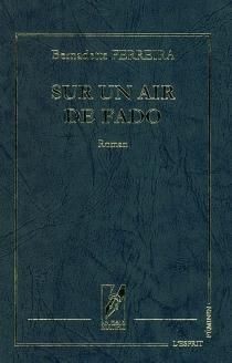 Sur un air de fado - BernadetteFerreira