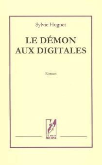 Le démon aux digitales - SylvieHuguet