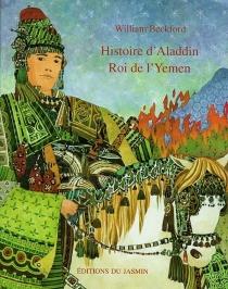 Histoire d'Aladdin roi de l'Yémen - WilliamBeckford
