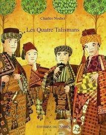 Les quatre talismans - CharlesNodier