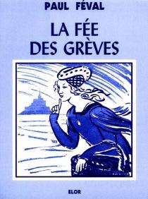 La fée des grèves - PaulFéval