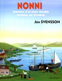 Nonni : aventures d'un jeune Islandais racontées par lui-même - JonSvensson