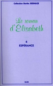Le roman d'Elisabeth - BertheBernage