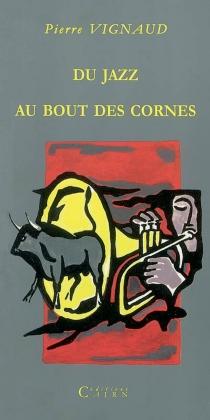 Du jazz au bout des cornes - PierreVignaud