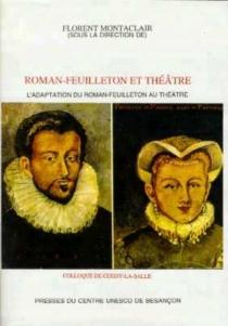 L'adaptation du roman feuilleton au théâtre : colloque de Cerisy-la-Salle (17-23 août 1998) - Centre culturel international . Colloque (1998)