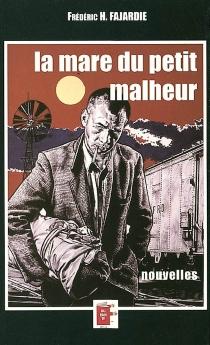 La mare du petit malheur - Frédéric-H.Fajardie