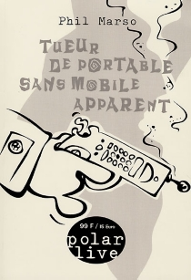 Tueur de portable sans mobile apparent - Phil Marso