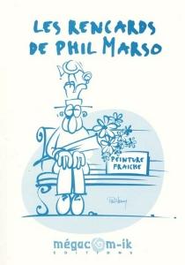 Les rencards de Phil Marso - PhilMarso
