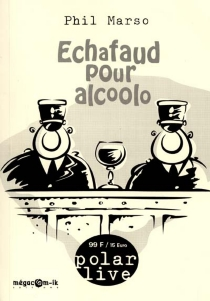 Echafaud pour alcoolo - PhilMarso