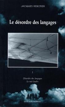 Le désordre des langages | Volume 1 - JacquesRebotier