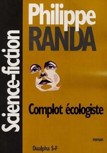 Complot écologiste - PhilippeRanda