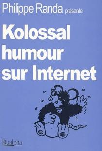 Kolossal humour sur Internet -