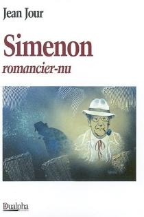 Simenon : romancier-nu - JeanJour