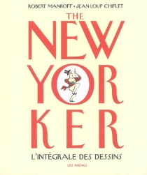 Le New Yorker, l'intégrale des dessins -