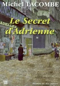 Le secret d'Adrienne - MichelLacombe
