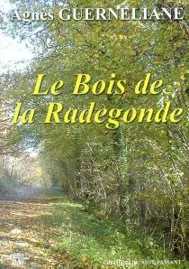 Le bois de la Radegonde - AgnèsGuerneliane