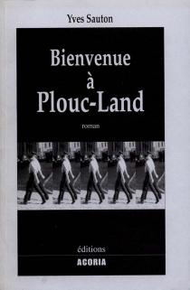 Bienvenue à Plouc-Land - YvesSauton