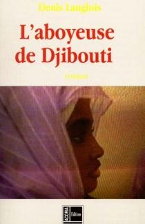 L'aboyeuse de Djibouti - DenisLanglois
