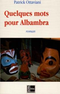 Quelques mots pour Albambra - PatrickOttaviani