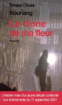 Le clone de ma fleur - Ernest OlivierKounang