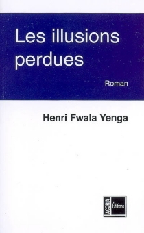 Les illusions perdues - HenriFwala Yenga