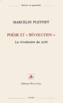 Poésie et révolution : la révolution du style - MarcelinPleynet