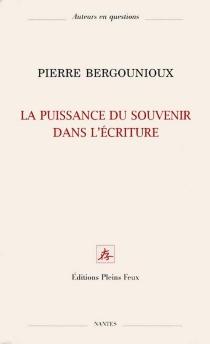 La puissance du souvenir dans l'écriture - PierreBergounioux