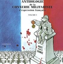 Anthologie de la connerie militariste d'expression française - LucienSeroux
