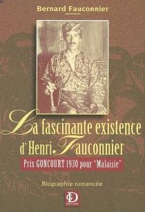 La fascinante existence d'Henri Fauconnier - BernardFauconnier